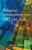 Managing Congregations in a Virtual Age