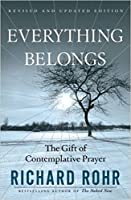 Everything Belongs: The Gift of Contemplative Prayer (Facets)