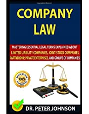 COMPANY LAW: Mastering Essential Legal Terms Explained About Limited Liability Companies, Joint-Stock Companies, Partnership, Private Enterprises, And Groups of Companies (UPDATED).