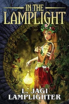 In the Lamplight: The Fantastic Worlds of L. Jagi Lamplighter by [L. Jagi Lamplighter]