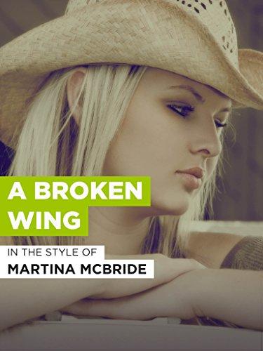 A Broken Wing im Stil von