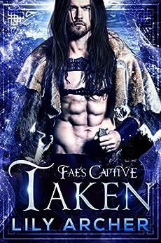 Taken (Fae's Captive Book 5) (English Edition) par [Lily Archer, Wander Aguiar]