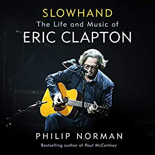 Slowhand     Eric Clapton's Blues              By:                                                                                                                                 Philip Norman                               Narrated by:                                                                                                                                 Peter Coates                      Length: 14 hrs and 33 mins     11 ratings     Overall 4.7