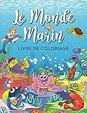 Le Monde Marin livre de coloriage: Plus de 60 Grands dessins d'animaux marins avec leurs noms. Livre de coloriage anti stress pour enfants dés 5 ans