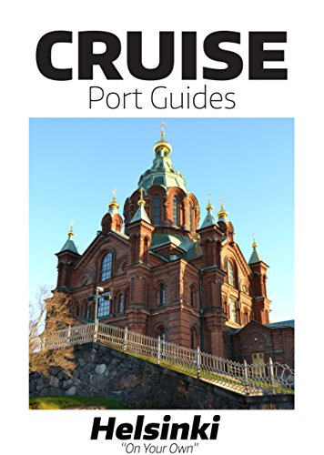 Cruise Port Guide - Helsinki, Finland: Helsinki On Your Own (Cruise Port Guides - The Baltic) (English Edition)