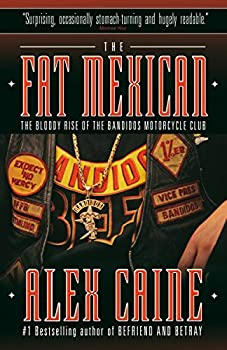 The Fat Mexican  The Bloody Rise of the Bandidos Motorcycle Club