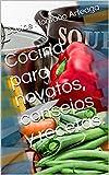 Cocina para novatos, consejos y recetas.
