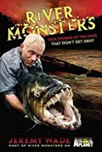 Jeremy Wade'sRiver Monsters: True Stories of the Ones that Didn't Get Away [Hardcover]2011