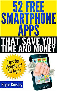 52 Free Smartphone Apps That Save You Time and Money: Tips for People of All Ages