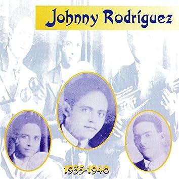 Johnny Rodriguez, 1935 - 1940