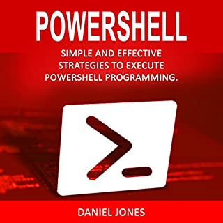 Powershell: Simple and Effective Strategies to Execute Powershell Programming cover art