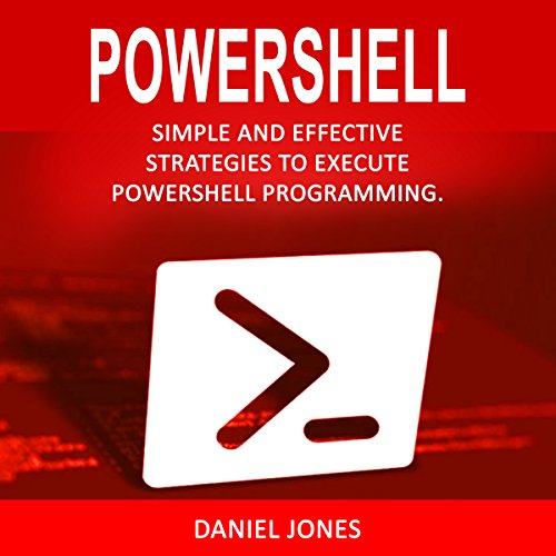 Powershell: Simple and Effective Strategies to Execute Powershell Programming Titelbild
