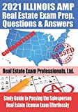 2021 Illinois AMP Real Estate Exam Prep Questions and Answers: Study Guide to Passing the Salesperson Real Estate License Exam Effortlessly