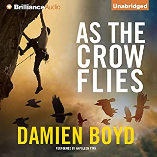 As the Crow Flies                   By:                                                                                                                                 Damien Boyd                               Narrated by:                                                                                                                                 Napoleon Ryan                      Length: 4 hrs and 22 mins     61 ratings     Overall 3.8