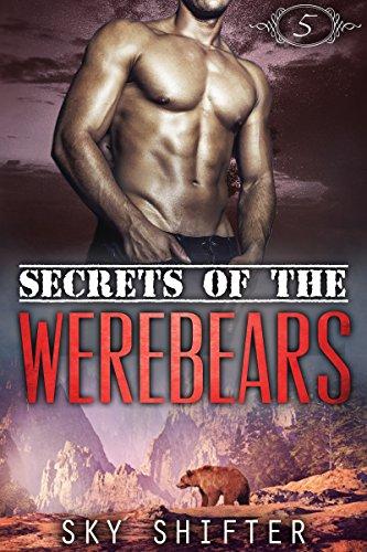 Secrets Of The Werebears Secrets Of The Werebears 1 By Sky Shifter