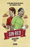 Sin red: Nadal, Federer y la historia detrás del duelo que cambió el tenis (Sociedad)