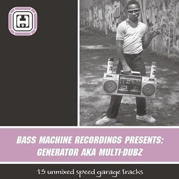 Bass Machine Recordings presents: Generator aka Multi-Dubz