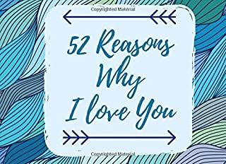 52 Reasons Why I Love You: Why You Are The Best - Prompt Journal Book - What I Love About You Write In List