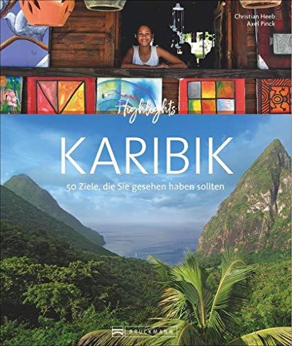 Highlights Karibik: Die 50 Ziele, die Sie gesehen haben sollten