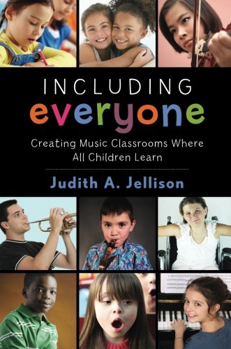 Including Everyone: Creating Music Classrooms Where All Children Learn
