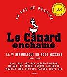 LE CANARD ENCHAINE - LA VE REPUBLIQUE EN 2000 DESSINS - SOUPLE
