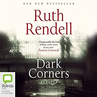 Dark Corners                   By:                                                                                                                                 Ruth Rendell                               Narrated by:                                                                                                                                 Ric Jerrom                      Length: 7 hrs and 12 mins     79 ratings     Overall 3.9