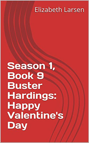 Season 1, Book 9 Buster Hardings: Happy Valentine's Day: I would like to wish everyone a happy valentine's day (English Edition)