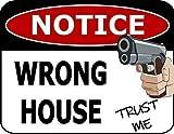 Top Shelf Novelties Notice Wrong House Trust Me Funny Security Sign SP5