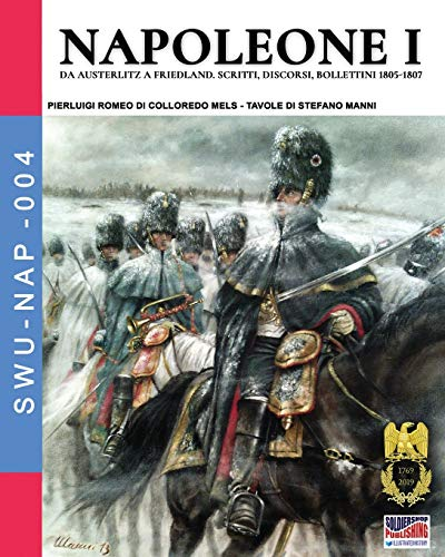 Napoleone I: Da Austerlitz a Friedland, scritti, discorsi, bollettini 1805-1807: 004
