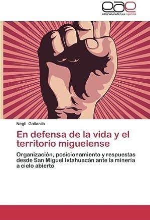 En defensa de la vida y el territorio miguelense: Organización, posicionamiento y respuestas desde San Miguel Ixtahuacán ante la minería a cielo abierto