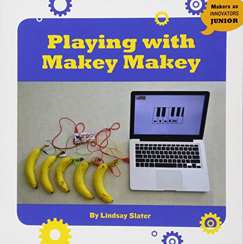 PLAYING W/MAKEY MAKEY (Makers As Innovators Junior)