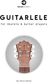 Guitarlele for Ukulele and Guitar Players