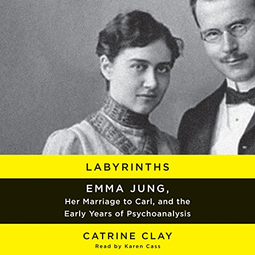 Labyrinths     Emma Jung, Her Marriage to Carl, and the Early Years of Psychoanalysis              Written by:                                                                                                                                 Catrine Clay                               Narrated by:                                                                                                                                 Karen Cass                      Length: 11 hrs and 12 mins     Not rated yet     Overall 0.0