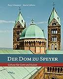Der Dom zu Speyer - Gebaut für Gott und Kaiser