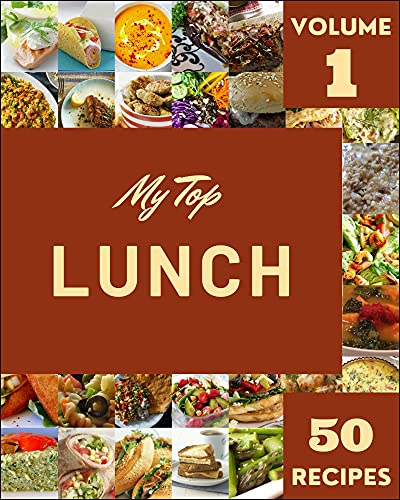 My Top 50 Lunch Recipes Volume 1: Welcome to Lunch Cookbook (English Edition)