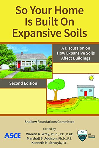 So Your Home Is Built on Expansive Soils: A Discussion on How Expansive Soils Affect Buildings