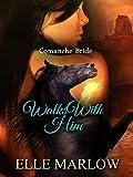 Walks With Him: Comanche Bride (Native Brides Book 1)
