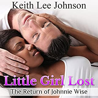 Little Girl Lost     The Return of Johnnie Wise              By:                                                                                                                                 Keith Lee Johnson                               Narrated by:                                                                                                                                 Lucinda Gainey                      Length: 10 hrs and 31 mins     34 ratings     Overall 4.7