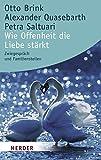 Wie Offenheit die Liebe stärkt: Zwiegespräch und Familienstellen (Herder Spektrum)