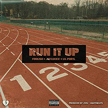 Run It Up (feat. JayLuckk & Lil Portl)