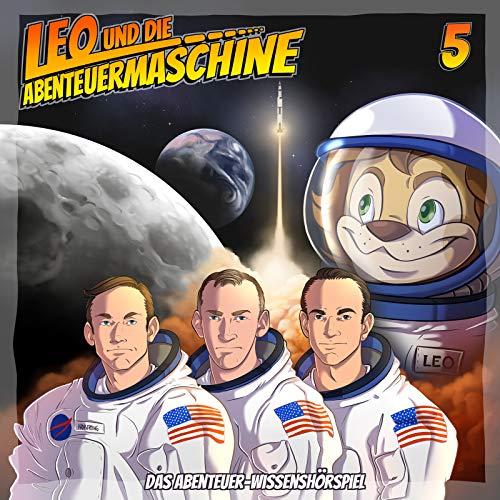 Leo und die Abenteuermaschine 5   Mondlandung   Kinderhörspiel   Wissenshörspiel für Kinder   Apollo 11