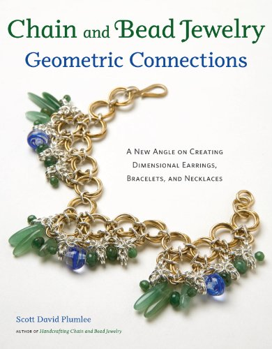 Chain and Bead Jewelry Geometric Connections: A New Angle on Creating Dimensional Earrings, Bracelets, and Necklaces (English Edition)