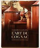 L'art du Cognac, un savoir-faire français d'excellence