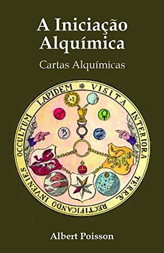 A Iniciação Alquímica: Cartas Alquímicas (Portuguese Edition)
