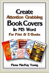 Create Attention Grabbing Book Covers in MS Work for Print & E-books