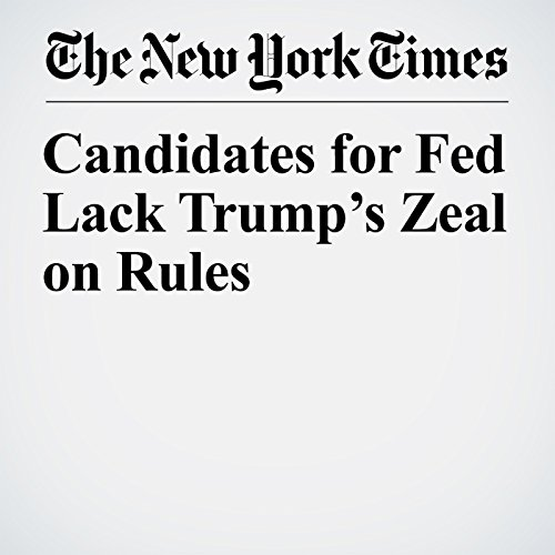 Candidates for Fed Lack Trump's Zeal on Rules copertina