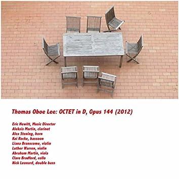 Thomas Oboe Lee: Octet in D, Opus 144