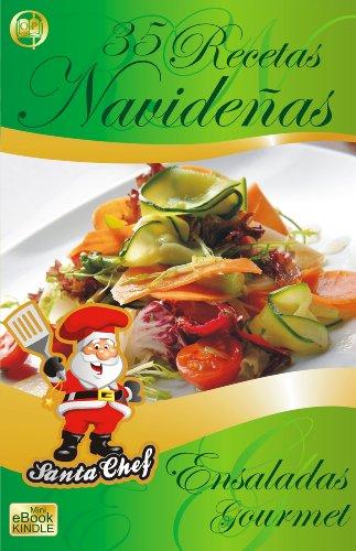 35 RECETAS NAVIDEÑAS - Ensaladas Gourmet (Colección Santa Chef nº