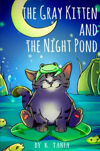 Children's books THE GRAY KITTEN AND THE NIGHT POND children's books ages 1-3 cat books for kids book for kids kids books childrens books: The story ... and how his mother cat was looking for him