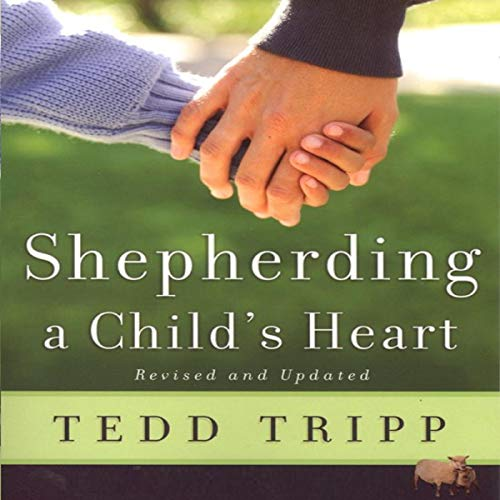 Shepherding a Child's Heart                   By:                                                                                                                                 Tedd Tripp                               Narrated by:                                                                                                                                 Nathan McMillan                      Length: 5 hrs and 49 mins     Not rated yet     Overall 0.0